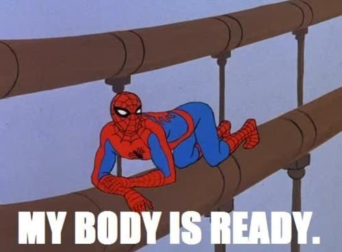 60s-spiderman-meme-my-body-is-ready.jpg
