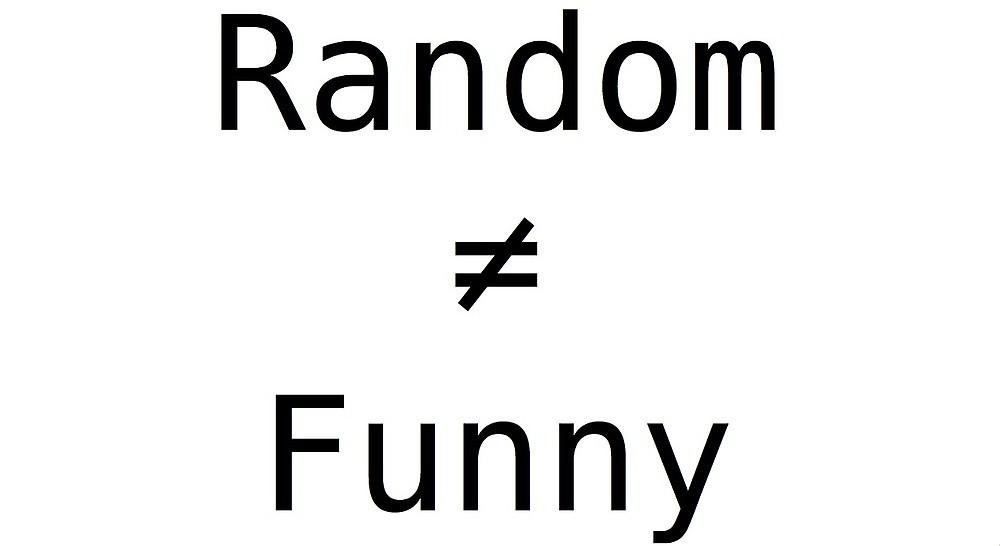 Random_does_not_equal_funny.jpg